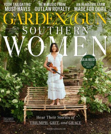 June/July 2018 – Garden & Gun
