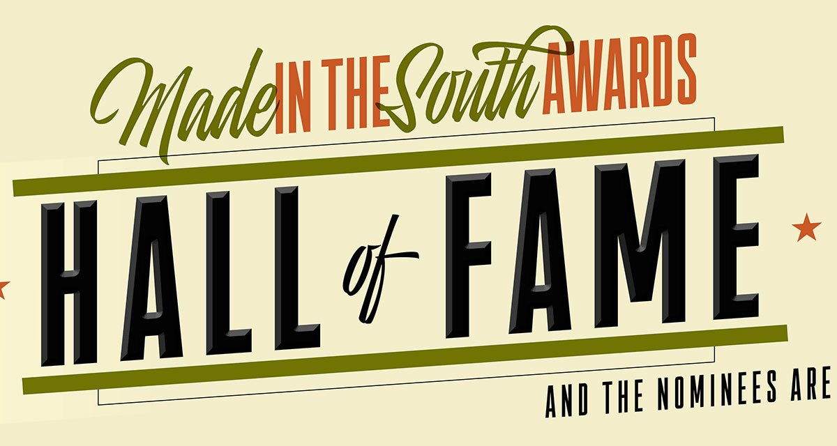 Vote for the Made in the South Hall of Fame